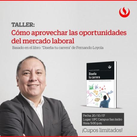 Taller Diseña tu carrera - Cómo aprovechar las oportunidades del mercado laboral