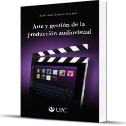 Arte y gestión de la producción audiovisual