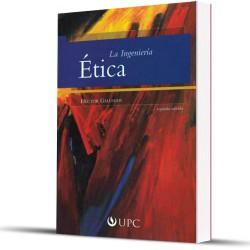 Ética: La ingenieria. 2da Edición