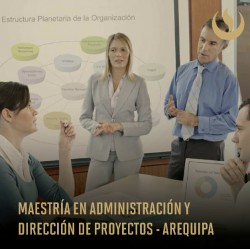 Maestría en Administración y Dirección de Proyectos - Arequipa